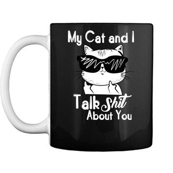 My Cat And I Talk About You Funny Cat Lover Gift Mug