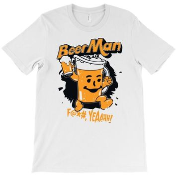 hey beer man T-Shirt