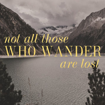 Not All Those Who Wander Are Lost Print / BW Photography Print With Faux Gold Lettering / Mountain Print / Tolkien Print / Lord of the Rings