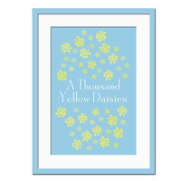 A Thousand Yellow Daisies - Art Print - Quotation Typography Poster - Gilmore Girls Marriage Proposal Max Lorelai - 12x18 Wall Art Decor