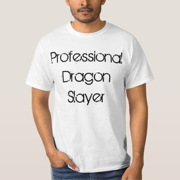 Professional Dragon Slayer T-Shirt