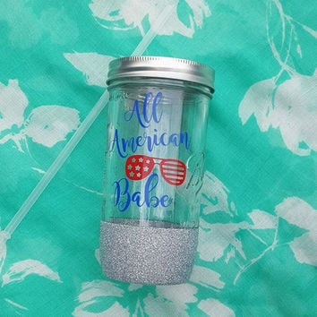 Fourth of July Cup, Fourth of July Mason Jar, All American Babe, 4th of July Cup, Glitter Mason Jar, All American Babe