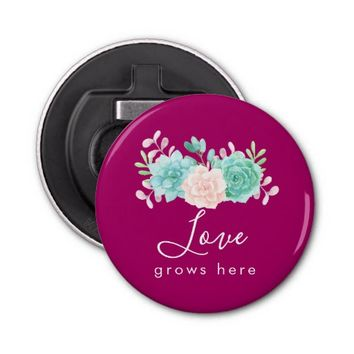 Inspirational Quote Love Grows Here Floral Bouquet Bottle Opener