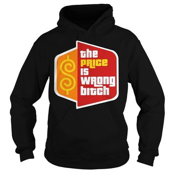 Happy Gilmore The Price Is Wrong Bitch T-Shirt Hoodie