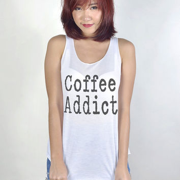 Coffee Addict Tank Top with sayings Shirt Hipster Tumblr Fashion Girl Women Tshirt
