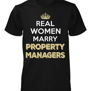 Real Women Marry Property Managers. Cool Gift - Unisex Tshirt