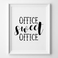 Sweet Office Print, Typography Wall Art, Handwritten Poster, Funny Print, Inspirational Wall Decor