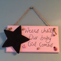 Personalised Baby Due Sign, 'Weeks Until Countdown Plaque/Sign, Baby Shower Gift, Nursery Plaque, Baby Girl Plaque/Sign