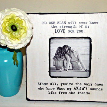 "Quote ""No one else will ever know the strength of my love for you"" Picture Frame (plural version)"