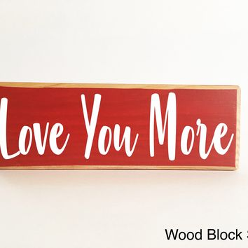 10x4 Love You More Wood Block Sign