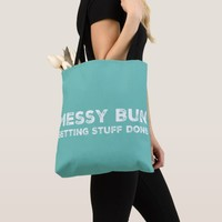 Messy Bun Getting Stuff Done Slogan hipster style Tote Bag | Zazzle.co.uk