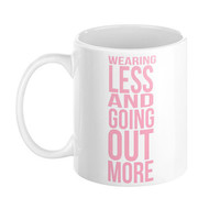 Drake Hotline Bling Pink Typography Wearing less Going out more Mug