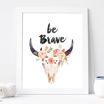 Be Brave Print, Cow, Wild West, Nature, Skull, Ethno, Flowers, Magic, Watercolor Art Print, Room Decor, Indie, Tribal, Gift Card, Flowers