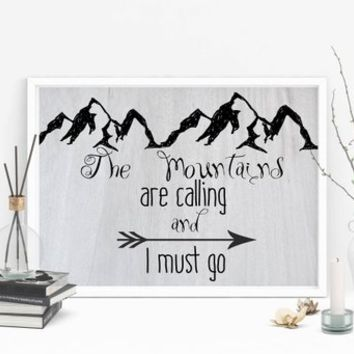 The mountains are calling and I must go sign - The mountains are calling digital print - PRINTABLE - Rustic print - Travel decor