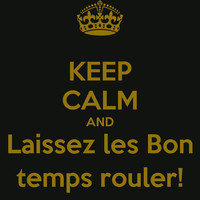 Keep Calm and Laissez Les Bon Temps Rouler - Tank Top