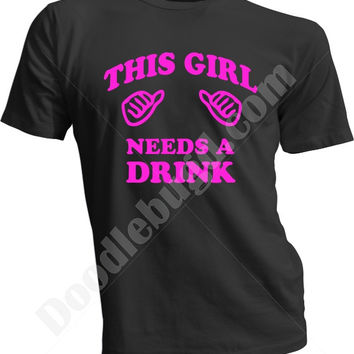 This girl needs a drink sarcastic pink black white purple unisex adult tshirt, funny gift idea him her, bachlorette party gift ideas