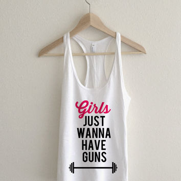 Girls Just Wanna Have Guns Racerback Tank Top