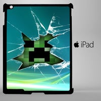 Minecraft Creeper Glass Broken A0100 iPad 2, iPad 3, iPad 4, iPad Mini and iPad Air Cases