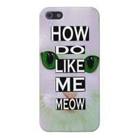 Sassy Cat How do You Like Me MEOW Iphone Case from Zazzle.com
