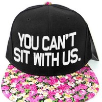 You Can't Sit With Us Floral Snapback (Pink Flowers)