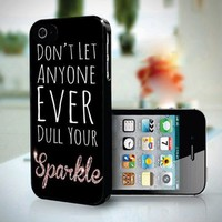 10257 Don't Let Anyone Ever Dull Your Sparkle - iPhone 4/4s Case