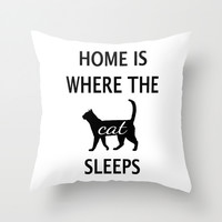 Home is Where the Cat is Throw Pillow by Cute To Boot