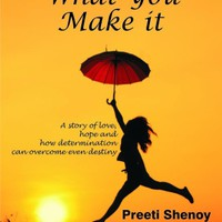Life Is What You Make It A Story Of Love, Hope And How Determination Can Overcome Even Destiny Price in India - Buy Life Is What You Make It A Story Of Love, Hope And How Determination Can Overcome Even Destiny online at Flipkart.com