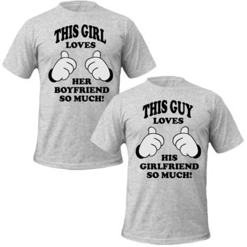 this girl loves his girlfriend SO MUCH  this guy loves her boyfriend SO MUCH Couple Tshirts