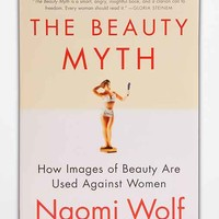 The Beauty Myth: How Images Of Beauty Are Used Against Women By Naomi Wolf  - Assorted One