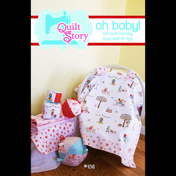 Fun Baby Pattern - Quilt Story Oh Baby! Car seat Canopy, burp cloth, toy balls, toy blocks pattern