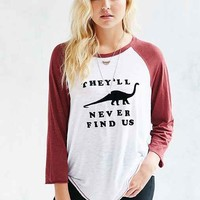 Truly Madly Deeply They'll Never Find Us Raglan