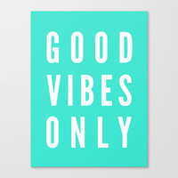 Good Vibes Only Stretched Canvas by LookHUMAN