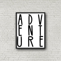 ADVENTURE Printable Quote - Digital Print - Art and Collectibles - Instant Download - Home Decor - 8x10