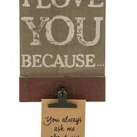 I Love You Because - Wall Hanging Memo Board - 7-in