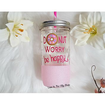 Donut Worry Be Happy Tumbler (Glass Tumbler)