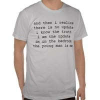 and then i realize there is no update / i know the tshirt from Zazzle.com