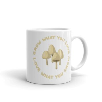 Grow the Mushrooms you Love Mug