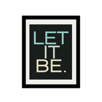 "Let it Be. Motivational print. Simple Poster. Modern and Trendy. Typography. 8.5x11"" Print"