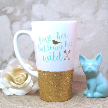 Love Her But Leave Her Wild // Coffee Cup // Boho // Coffee Mug // Love Gift // Gift For Her // Arrows // Hippie // Bird // Glitter Mug