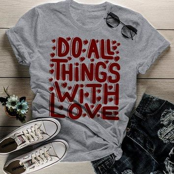Women's Valentine's Day T Shirt Do All Things With Love Shirts Inspirational Tee Saying Shirts