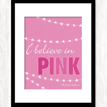 I BELIEVE IN PINK - Typography Art Print