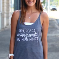 Dirt Roads. Country Music. Southern Nights. Slouchy Tank {H. Grey}