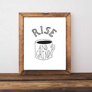 Rise and Grind, Wall art prints,  Coffee art, Hand lettering print