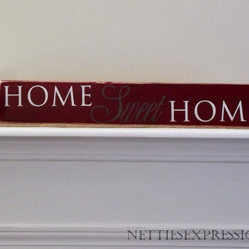 Home Sweet Home – Rustic Wood Sign