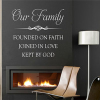 Vinyl Wall Quotes Our Family Founded Faith Joined Love Kept God Lettering Decal
