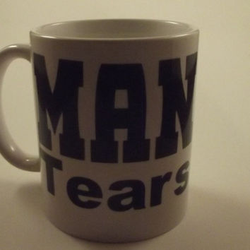 Man Tears 12 oz ceramic coffee mug