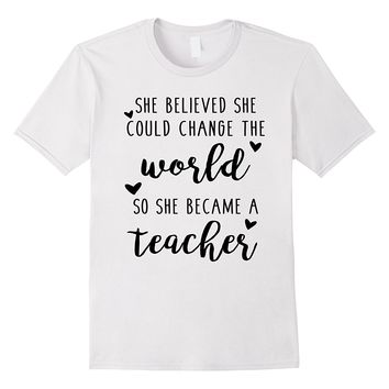 Teacher Changed The World T Shirt