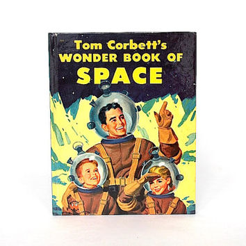 Tom Corbett's Wonder Book of Space - Vintage Children's Book - Atomic Age Picture Book - Astronaut - Outer Space Decor - Rocket Ship