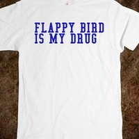Cool Flappy Bird is my Drug T-Shirt