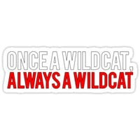 'Once a Wildcat, Always a Wildcat' Sticker by Samantha Sargen